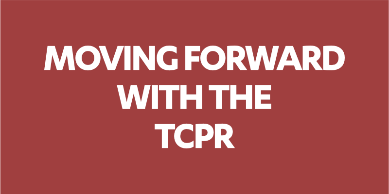 Moving Forward with the TCPR